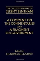 A Comment on the Commentaries and A Fragment on Government (The Collected Works of Jeremy Bentham) by Philip Schofield(2009-01-15)