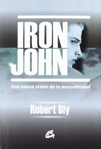 Iron John : una nueva visión de la masculinidad (Kaleidoscopio)