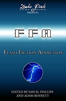 [Sam M. Phillips, Adam Bennett]のFLASH FICTION ADDICTION: 101 Short Short Stories (English Edition)