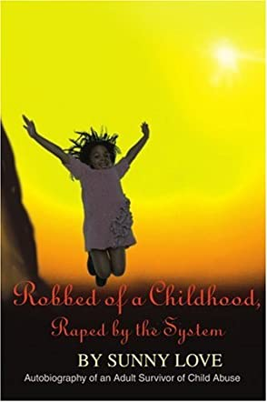 Robbed of a Childhood, Raped by the System