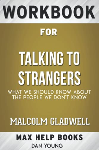 Workbook for Talking to Strangers: What We Should Know About the People We Don't Know by Malcolm Gladwell