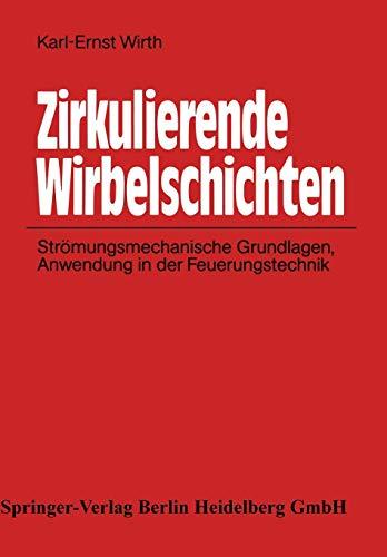 Zirkulierende Wirbelschichten: Strömungsmechanische Grundlagen, Anwendung in der Feuerungstechnik (German Edition)
