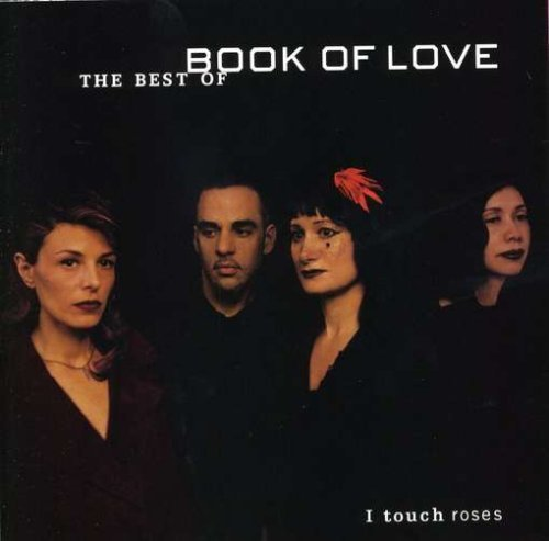 I Touch Roses: The Best Of by Book of Love (2001) Audio CD