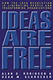 Ideas Are Free: How the Idea Revolution Is Liberating People and Transforming Organizations