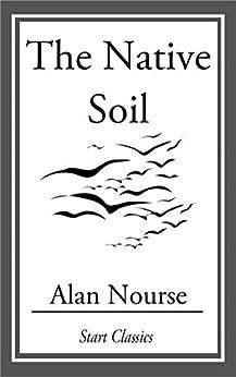 The Native Soil by [Alan Nourse]