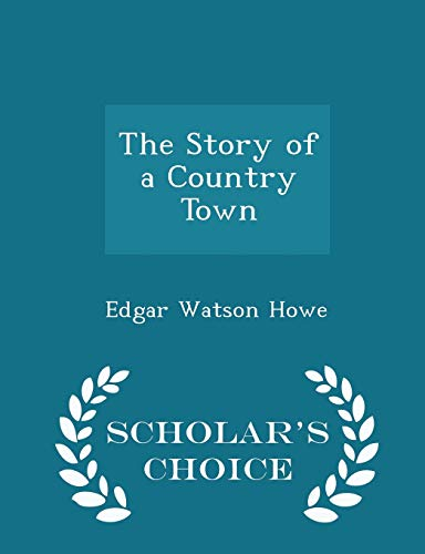 The Story of a Country Town - Scholar's Choice Edition