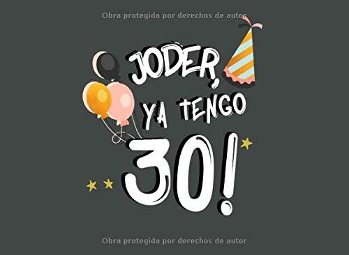 Joder, Ya Tengo 30!: Libro de Visitas para 30 Cumpleaños