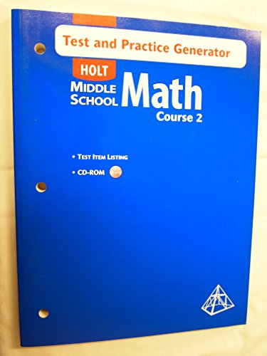 Holt Middle School Math, Course 2: Test and Practice Generator