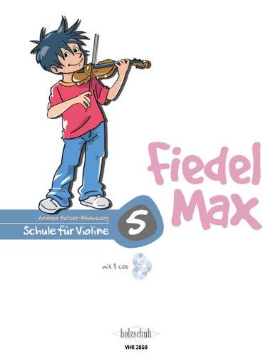 Der Fiedelmax: Schule für Violine Band 5 mit Online Audio [Musiknoten] Andrea Holzer-Rhomberg - OHNE CD !