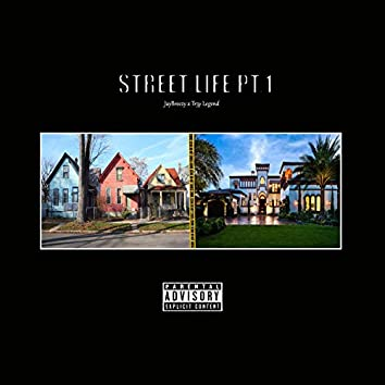Street Life Pt. 1 (feat. Tr3y Legend)