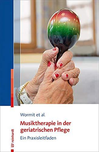 Musiktherapie in der geriatrischen Pflege: Ein Praxisleitfaden