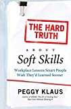 The Hard Truth About Soft Skills:...