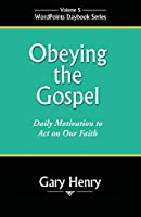 Obeying the Gospel: Daily Motivation to Act on Our Faith (Wordpoints Daybook)