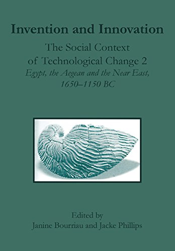 Invention and Innovation: The Social Context of Technological Change 2: Egypt, the Aegean and the Near East, 1650-1150 B.C. (English Edition)