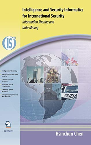 Intelligence and Security Informatics for International Security: Information Sharing and Data Mining (Integrated Series in Information Systems, 10, Band 10)