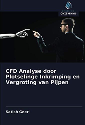 CFD Analyse door Plotselinge Inkrimping en Vergroting van Pijpen