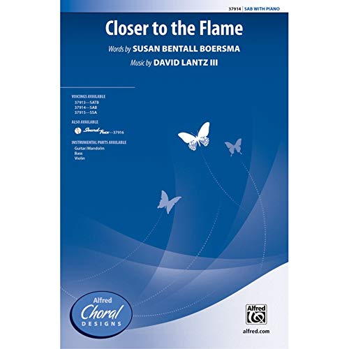 Closer to the Flame - Words by Susan Bentall Boersma, music by David Lantz III - Choral Octavo - SAB