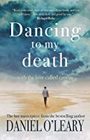 Dancing to My Death: With the Love Called Cancer