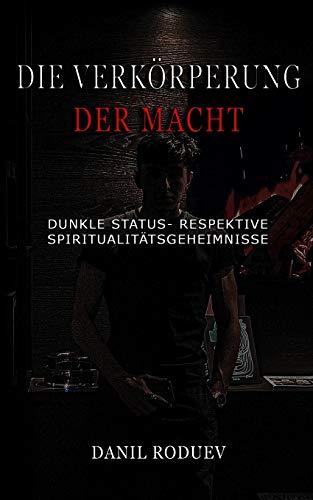 Die Verkörperung der Macht: Dunkle Status- respektive Spiritualitätsgeheimnisse