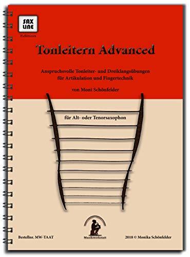 TONLEITERN ADVANCED - No Limits! | Saxophonbuch für Altsaxophon oder Tenorsaxophon | Spielstärke ★ ★ ★ ★ ★
