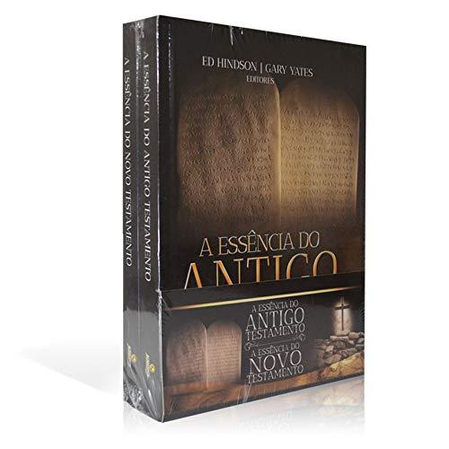 Kit - A Essência do Antigo Testamento - A Essência do Novo Testamento - Ed Hindson & Gary Yates