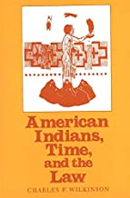 American Indians, Time, and the Law: Native Societies in a Modern Constitutional Democracy