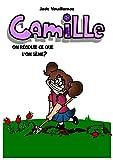 Camille: On récolte ce que l'on sème? (French Edition)