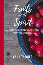 Fruits of the Spirit: A 40 day Bible reading guide and prayer journal