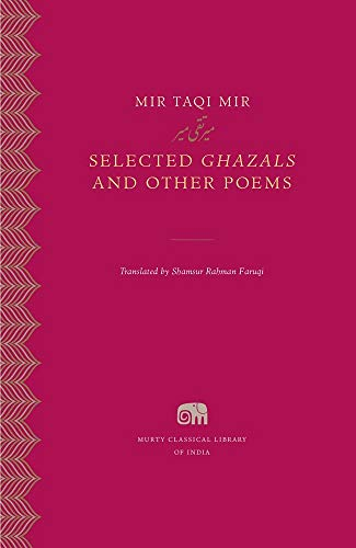 Selected Ghazals and Other Poems (Murty Classical Library of India, Band 21)