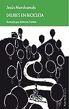 Delibes en bicicleta (Minibiografías)
