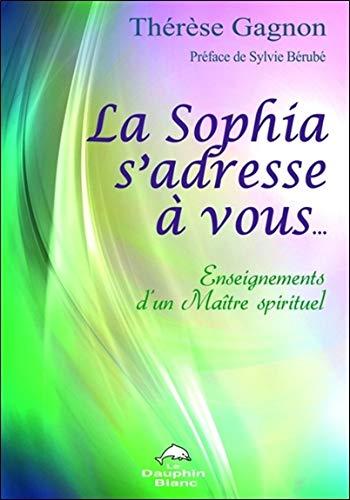 La Sophia s'adresse à vous... Enseignements d'un Maître spirituel