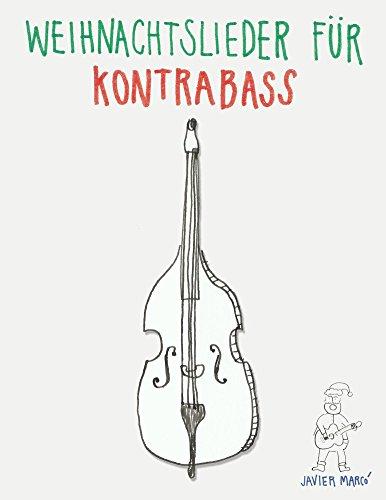 Weihnachtslieder für Kontrabass: Leichte Lieder in der ersten Position!