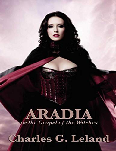 Aradia Or the Gospel of the Witches (English Edition)