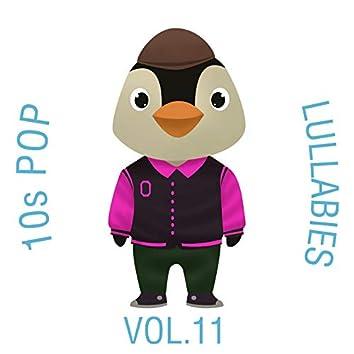 10s Pop Lullabies, Vol. 11