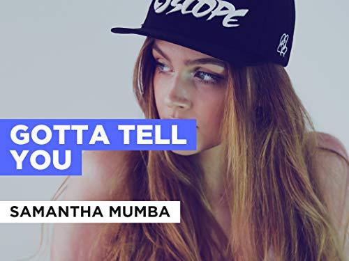 Gotta Tell You im Stil von Samantha Mumba