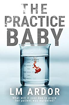 The Practice Baby (Gene Hacker Trilogy Book 1) by [LM Ardor]