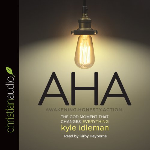 AHA     The God Moment That Changes Everything              By:                                                                                                                                 Kyle Idleman                               Narrated by:                                                                                                                                 Kirby Heyborne                      Length: 5 hrs and 32 mins     Not rated yet     Overall 0.0
