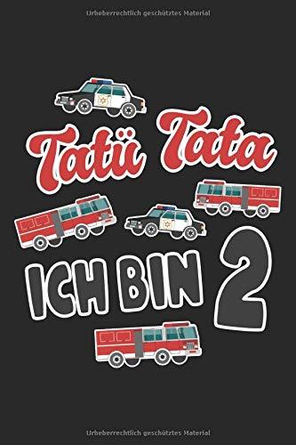 Tatü Tata ich bin 2: Notizbuch - Notizheft - Tagebuch - Liniert - Linierter Notizblock - 6 x 9 Zoll (15.24 x 22.86 cm) - 120 Seiten