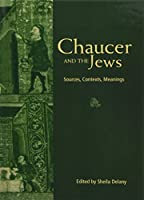 Chaucer and the Jews (The Multicultural Middle Ages, 1)