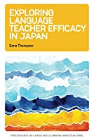Exploring Language Teacher Efficacy in Japan (Psychology of Language Learning and Teaching)