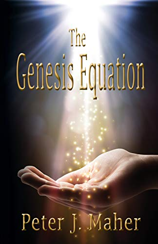 Book: The Genesis Equation by Peter J. Maher