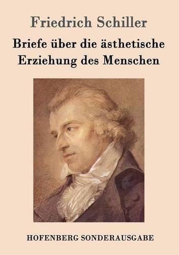 Briefe über die ästhetische Erziehung des Menschen by Friedrich Schiller (2016-04-25)