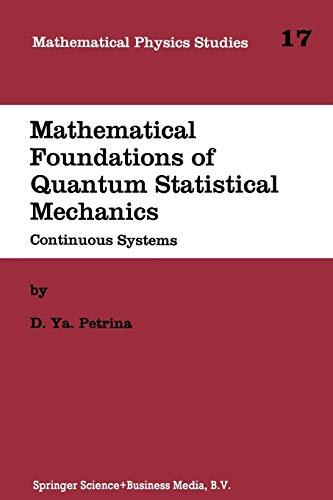 Download Mathematical Foundations of Quantum Statistical Mechanics (Mathematical Physics Studies) 9401040834