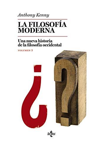 La filosofía moderna: Una nueva historia de la filosofía occidental. Volumen 3 (Filosofía - Filosofía y Ensayo)