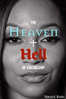 The Heaven and Hell of Friendship