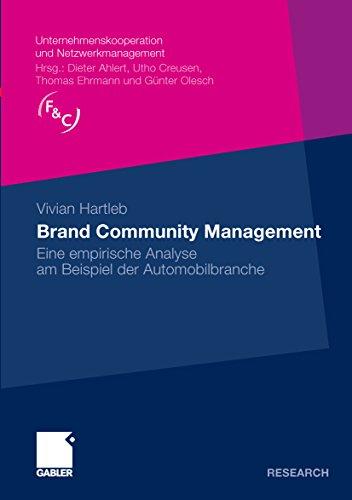 Brand Community Management: Eine empirische Analyse am Beispiel der Automobilbranche (Unternehmenskooperation und Netzwerkmanagement)