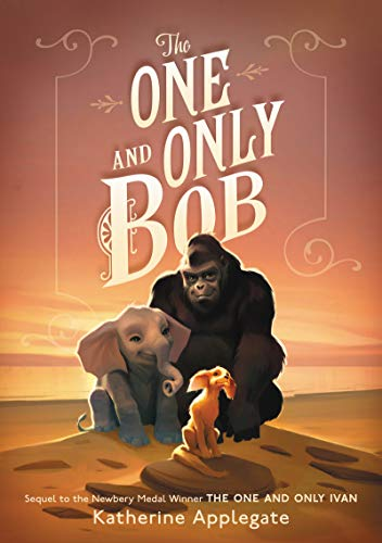 Compare Textbook Prices for The One and Only Bob One and Only Ivan Illustrated Edition ISBN 9780062991317 by Applegate, Katherine,Castelao, Patricia