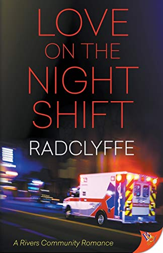 Love on the Night Shift (A Rivers Community Romance (6))