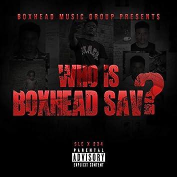 Who Is BoxHead Sav ?