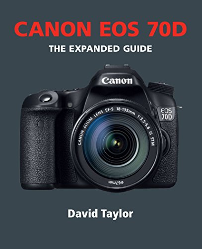 Canon EOS 70D (The Expanded Guide) (English Edition)
